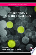 World Cinema and the Visual Arts