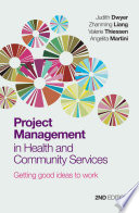 Project management in health and community services : getting good ideas to work.