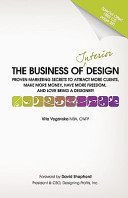 The Business of Interior Design: Proven Marketing Secrets