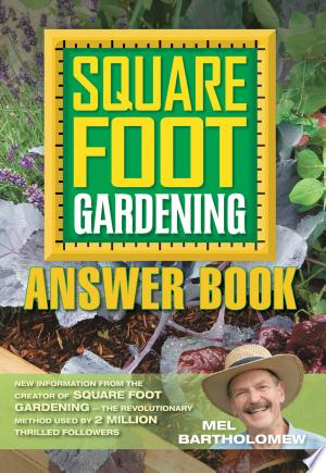 Square+Foot+Gardening+Answer+BookDIVDIVSquare Foot Gardening Answer Book is for all of the world's square foot gardeners. The book shows you ways to get more from your gardening efforts. Using proven techniques, appliances and approaches, this book will put more harvest on your table, with no additional garden beds. For more than 30 years Mel Bartholomew has been answering questions from Square Foot Gardeners, and this book presents the very best of that information. Real solutions to real problems, from the inventor of the Square Foot Gardening method./div/div