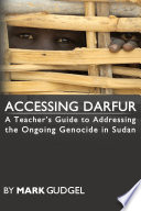 Accessing Darfur A Teacher S Guide To Addressing The Ongoing Genocide In Sudan