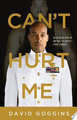 Book cover of 'Can't Hurt Me' by David Goggins