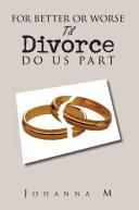 For Better or Worse Til Divorce Do Us Part Pdf/ePub eBook