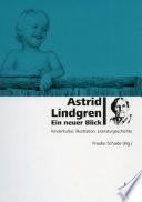 Astrid Lindgren - ein neuer Blick