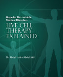 Hope for Untreatable Medical Disorders with Live Cell Therapy Pdf/ePub eBook
