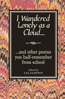 I Wandered Lonely As A Cloud And Other Poems You Half Remember From School