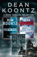 Dean Koontz 3-Book Thriller Collection: Breathless, What the Night Knows, 77 Shadow Street