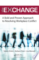 The Exchange  : A Bold and Proven Approach to Resolving Workplace Conflict