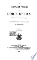 The Complete Works of Lord Byron Including His Suppressed Poems and Others Never Before Published