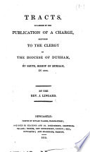 Tracts  occasioned by the Publication of a charge  delivered to the clergy of the Diocese of Durham  by Shute  Bishop of Durham  in 1806 Book
