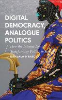 Digital Democracy  Analogue Politics