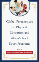 Global Perspectives on Physical Education and After-School Sport Programs