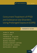 Concurrent Treatment of PTSD and Substance Use Disorders Using Prolonged Exposure  COPE  Book