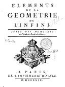 Elements de la geometrie de l'infini. Suite des memoires de l'Academie Royale des sciences