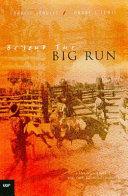 Beyond the Big Run