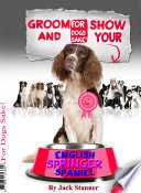 Groom & Show your English Springer Spaniel