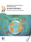 Quality Matters in Early Childhood Education and Care: Slovak Republic 2012