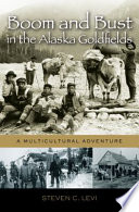 Boom and Bust in the Alaska Goldfields