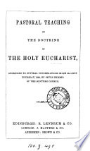 Pastoral teaching on the doctrine of the holy eucharist, by 7 priests of the Scottish Church
