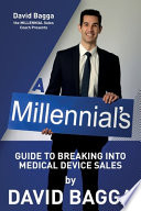 A Millennial's Guide to Breaking Into Medical Device Sales