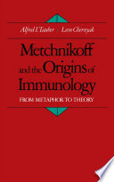 Metchnikoff and the Origins of Immunology  : From Metaphor to Theory