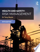 """Health and Safety: Risk Management"" by Tony Boyle"