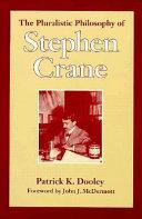 The Pluralistic Philosophy of Stephen Crane