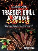 Traeger Grill & Smoker Cookbook.