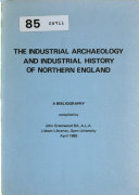The Industrial Archaeology and Industrial History of Northern England