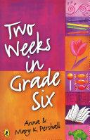 Two Weeks in Grade Six