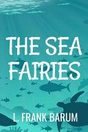 The Sea Fairies   L  Frank Barum