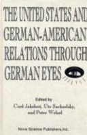 The United States and German American Relations Through German Eyes