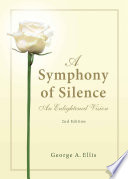 A Symphony of Silence  An Enlightened Vision 2nd Edition