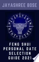 Feng Shui Personal Date Selection Guide 2021