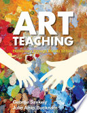 """Art Teaching: Elementary through Middle School"" by George Szekely, Julie Alsip Bucknam"