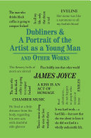 Dubliners   A Portrait of the Artist as a Young Man and Other Works