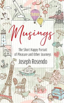Musings   The Short Happy Pursuit of Pleasure and Other Journeys