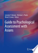 """Guide to Psychological Assessment with Asians"" by Lorraine T. Benuto, Nicholas S. Thaler, Brian D. Leany"
