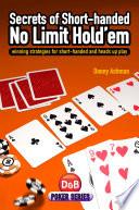 Secrets of Short handed No Limit Hold em
