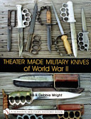 Theater Made Military Knives of WWII