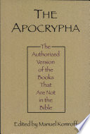 The Apocrypha  Or  Non canonical Books of the Bible