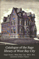 Catalogue of the Sage Library of West Bay City