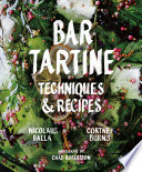 """Bar Tartine: Techniques & Recipes"" by Nicolaus Balla, Cortney Burns, Jan Newberry, Chad Robertson"