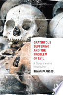 Gratuitous Suffering And The Problem Of Evil Book PDF