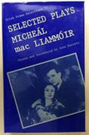 Selected Plays of Miche  l Mac Liamm  ir
