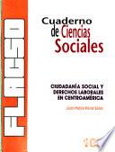 Ciudadanía social y derechos laborales en Centroamérica