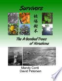 Survivors: The A-bombed Trees of Hiroshima