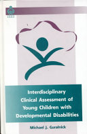 Interdisciplinary Clinical Assessment of Young Children with Developmental Disabilities