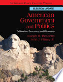 American Government And Politics Deliberation Democracy And Citizenship No Separate Policy Chapters Election Update
