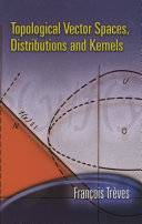 Topological Vector Spaces, Distributions and Kernels
